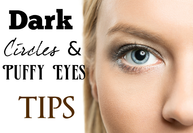 Dark Circles and Puffy Eyes Tips