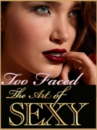 Too Faced 'The Art of Sexy' Fall 2012 Makeup Collection