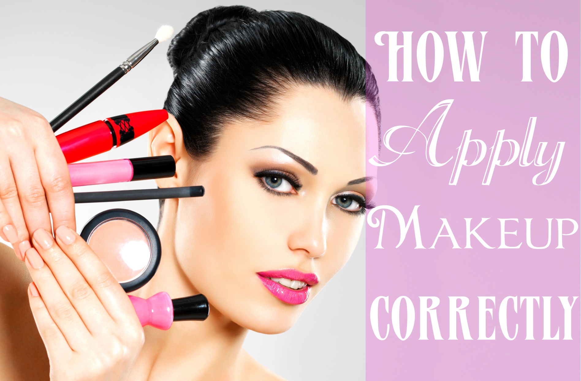 Steps To Apply Makeup Correctly · How
