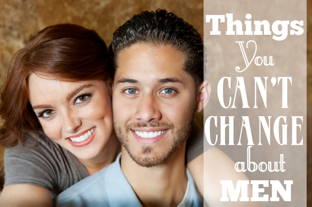 7 Things You Can't Change About Men
