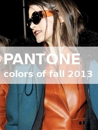 Fall 2013 Color Trends: Pantone Color Forecast
