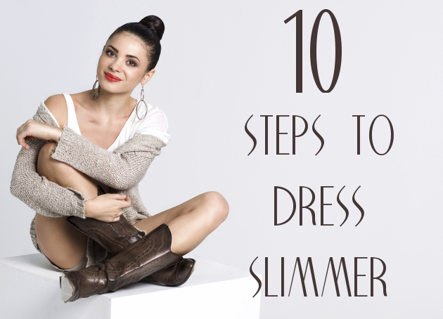 How to Dress Slimmer in 10 Steps
