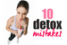 10 Detoxing Mistakes to Avoid