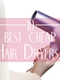 Best Cheap Hair Dryer Choices