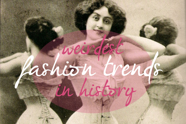 Weirdest Fashion Trends In History