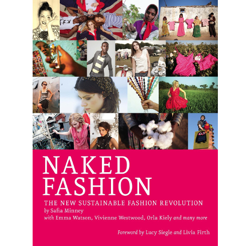 Naked Fashion The New Sustainable Fashion Revolution