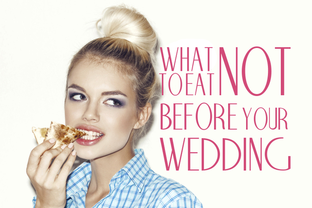 Worst Foods to Eat Before Your Wedding