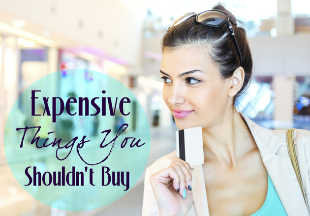 Expensive Things You Shouldn't Spend Your Money On
