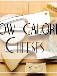 Low Calorie Cheeses to Eat for Weight Loss