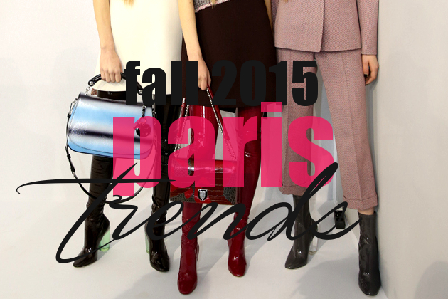 Fall 2015 Trends from Paris Fashion Week