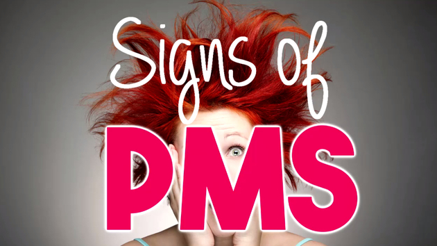 7 Signs You Are PMSing